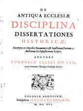 De antiqua ecclesiae disciplina dissertationes historicae