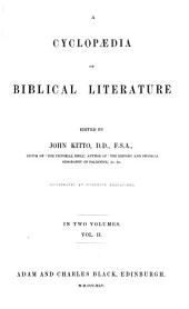 A cyclopædia of biblical literature, ed. by J. Kitto: Volume 2