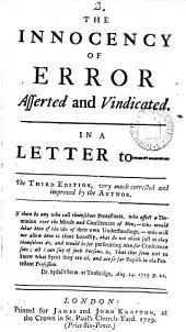 The Innocency of Error Asserted and Vindicated: In a Letter to ------- The Third Edition, Very Much Corrected and Improved by the Author, Volume 2