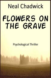 Flowers on the Grave: Psychological Thriller