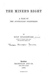 The Miner's Right: A Tale of the Australian Goldfields, Volume 1