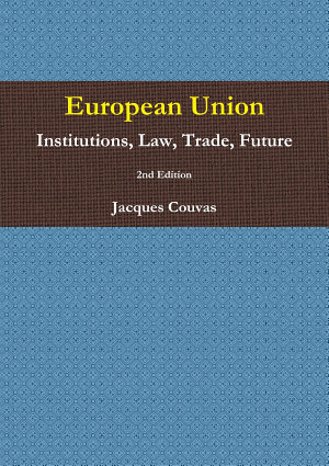 European Union Institutions  Law  Trade  Future 2nd Edition   A5 reprint PDF