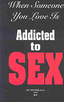When Someone You Love Is Addicted to Sex PDF