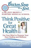Chicken Soup for the Soul  Think Positive for Great Health PDF