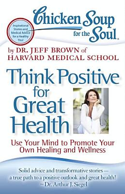 Chicken Soup for the Soul  Think Positive for Great Health