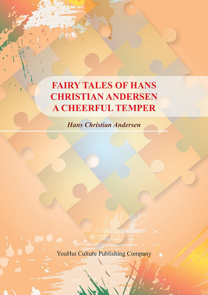 FAIRY TALES OF HANS CHRISTIAN ANDERSEN A CHEERFUL TEMPER