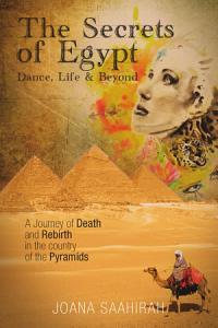 The Secrets of Egypt   Dance  Life and Beyond PDF