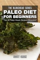 Paleo Diet For Beginners  Top 30 Paleo Snack Recipes Revealed  PDF