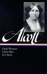 Louisa May Alcott Little Women Little Men Jo S Boys Loa 156  Book PDF
