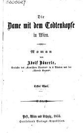 Die Dame mit dem Todtenkopfe in Wien: Roman, Band 1