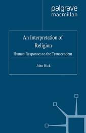 An Interpretation of Religion: Human Responses to the Transcendent, Edition 2
