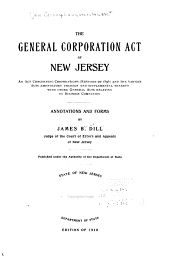 The General Corporation Act of New Jersey: An Act Concerning Corporations (revision of 1896) and the Various Acts Amendatory Thereof and Supplemental Thereto, with Other General Acts Relating to Business Companies