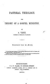 Théologie Pastorale. Pastoral Theology: the theory of a Gospel Ministry ... translated from the French
