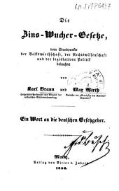 Die Zins-Wucher-Gesetze vom Standpunkte der Volkswirthschaft, der Rechtswissenschaft und der legislativen Politik beleuchtet: ein Wort an die deutschen Gesetzgeber
