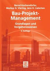 Bau-Projekt-Management: Grundlagen und Vorgehensweisen, Ausgabe 2