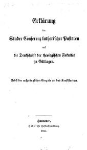 Erklärung der Stader Conferenz lutherischer Pastoren auf die Denkschrift der theologischen Fakultät zu Göttingen, etc