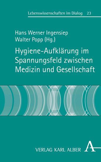 Hygiene Aufkl  rung im Spannungsfeld zwischen Medizin und Gesellschaft PDF