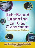Web based Learning in K 12 Classrooms PDF