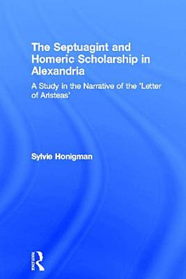 The Septuagint and Homeric Scholarship in Alexandria PDF