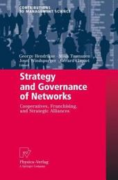 Strategy and Governance of Networks: Cooperatives, Franchising, and Strategic Alliances