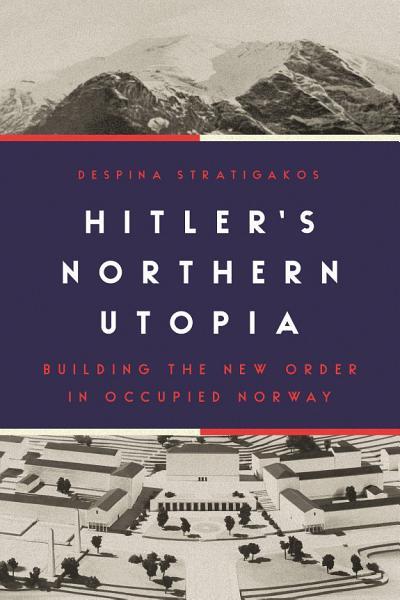 Download Hitler   s Northern Utopia Book