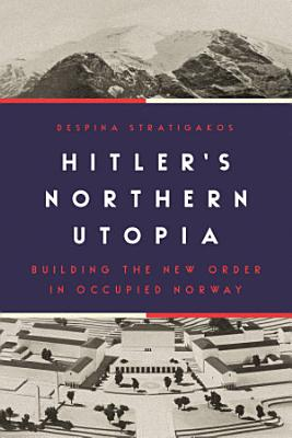 Hitler   s Northern Utopia