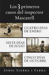 Los 3 primeros casos del inspector Mascarell: Cuatro días de enero   Siete días de julio   Cinco días de octubre