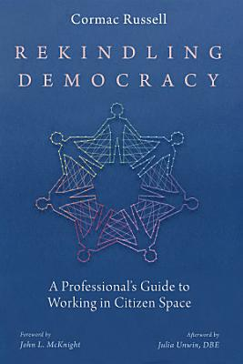 Rekindling Democracy