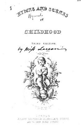 Hymns and Scenes of Childhood  Third edition   By Miss Jane E  Leeson