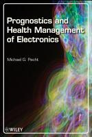 Prognostics and Health Management of Electronics PDF
