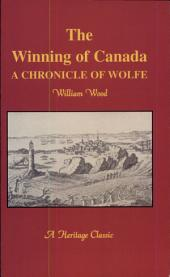 The Winning of Canada: A Chronicle of Wolfe