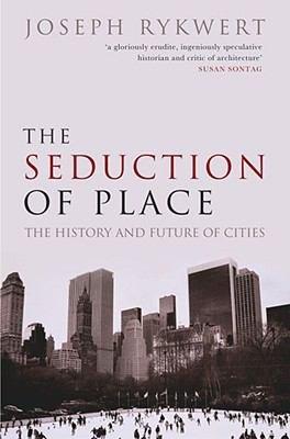 The Seduction of Place PDF