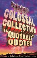 Uncle John s Bathroom Reader Colossal Collection of Quotable Quotes PDF