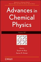 Advances in Chemical Physics: Volume 147