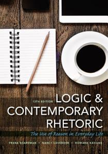 Logic and Contemporary Rhetoric  The Use of Reason in Everyday Life Book