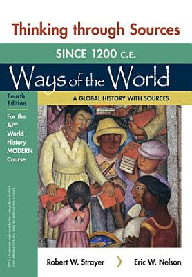 Thinking Through Sources for Ways of the World  A Global History with Sources for the AP   World History Modern Course