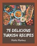 75 Delicious Turkish Recipes PDF