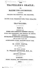 Comprising the horse and carriage keeper's oracle; rules for purchasing and keeping or jobbing horses and carriages; estimates of expenses occasioned thereby; and an easy plan for ascertaining every hackney-coach fare, by J. Jervis