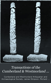 Transactions of the Cumberland & Westmorland Antiquarian & Archeological Society: Volume 15