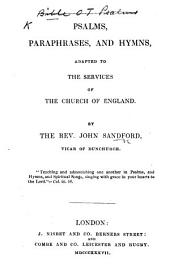 Psalms, Paraphrases and Hymns, adapted to the services of the Church of England