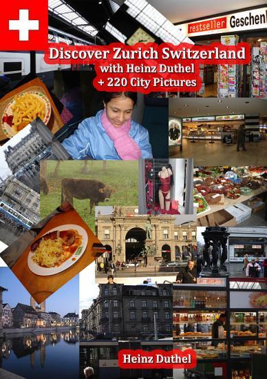 Discover Z  rich  Switzerland Amazing Photoreportage PDF