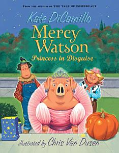 Mercy Watson  Princess in Disguise Book
