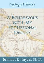 A Rendezvous with My Professional Destiny