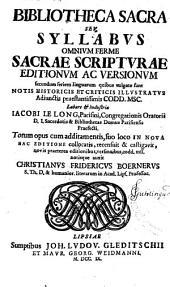 Bibliotheca sacra seu syllabus omnium ferme sacrae scripturae editionum ac versionum ...