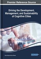 Driving the Development  Management  and Sustainability of Cognitive Cities PDF
