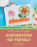 365 Yummy Northeastern Kid Friendly Recipes Book PDF