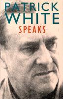 Patrick White Speaks