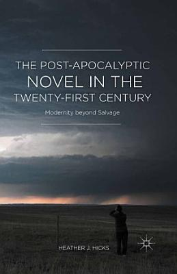 The Post Apocalyptic Novel in the Twenty First Century