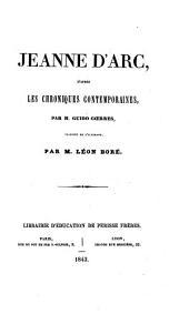 Jeanne d'Arc, d'après les chroniques contemporaines