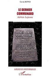 Le dernier communard: Adrien Lejeune
